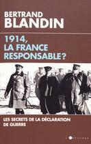 Couverture du livre « 1914, la France responsable ? » de Bertrand Blandin aux éditions L'artilleur