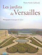 Couverture du livre « Les Jardins De Versailles Francais Ned » de Lablaude/Givry aux éditions Scala