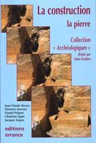 Couverture du livre « La construction - la pierre » de Alain Ferdiere aux éditions Errance