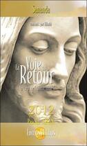 Couverture du livre « Au coeur de l'amour t.4 ; la voie du retour 2012 » de Sananda & Hilaihi aux éditions Helios