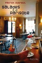 Couverture du livre « Salade à la parigote » de Patrick Dubreuil aux éditions Petites Vagues