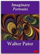 Couverture du livre « Imaginary Portraits » de Walter Pater aux éditions Ebookslib