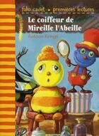 Couverture du livre « Le coiffeur de Mireille l'Abeille » de Antoon Krings aux éditions Gallimard-jeunesse
