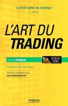Couverture du livre « L'art du trading (3e édition) » de Thami Kabbaj aux éditions Eyrolles