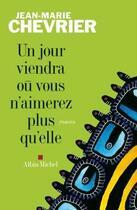 Couverture du livre « Un jour viendra où vous n'aimerez plus qu'elle » de Chevrier-J.M aux éditions Albin Michel