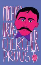 Couverture du livre « Chercher Proust » de Michael Uras aux éditions Lgf