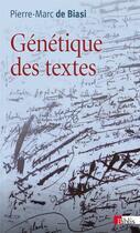 Couverture du livre « Génétique des textes » de Pierre-Marc De Biasi aux éditions Cnrs