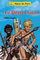 Couverture du livre « Le desert sacré » de Edith Lesprit aux éditions Delahaye