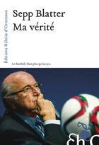 Couverture du livre « Ma vie » de Sepp Blatter aux éditions Heloise D'ormesson