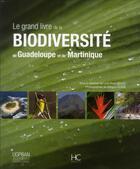 Couverture du livre « Le grand livre de la biodiversité de la Guadeloupe et de la Martinique » de Lyne-Rose Beuze et Gregory Guida aux éditions Herve Chopin