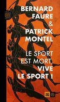 Couverture du livre « Sauvons le sport, sauvons la vie ! » de Bernard Faure et Patrick Montel aux éditions Indigene Editions
