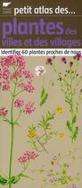 Couverture du livre « Petit atlas des plantes des villes et des villages » de Jean Terrisse aux éditions Delachaux & Niestle
