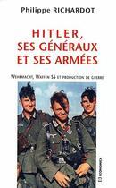 Couverture du livre « Hitler, ses généraux et ses armées » de Philippe Richardot aux éditions Economica