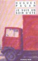 Couverture du livre « Je suis un soir d'ete » de Hugues Pagan aux éditions Rivages