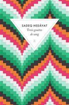 Couverture du livre « Trois gouttes de sang » de Sadeq Hedayat aux éditions Zulma