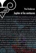 Couverture du livre « Jupiter et les Centaures » de Poul Anderson aux éditions Le Belial