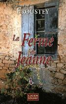 Couverture du livre « La ferme de Jeanne » de Jean-Paul Froustey aux éditions Lucien Souny