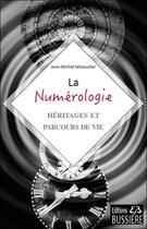 Couverture du livre « La numérologie ; héritages et parcours de vie » de Jean-Michel Mazaudier aux éditions Bussiere