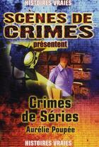 Couverture du livre « Crimes de séries » de Poupee A aux éditions Scenes De Crime