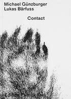 Couverture du livre « Contact » de Lukas Barfuss et Michael Gunzburger aux éditions Patrick Frey