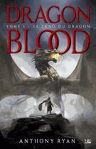Couverture du livre « Dragon blood T.1 ; le sang du dragon » de Anthony Ryan aux éditions Bragelonne