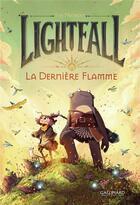 Couverture du livre « Lightfall ; la dernière flamme » de Tim Probert aux éditions Gallimard Bd