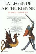 Couverture du livre « La legende arthurienne le graal et la table ronde » de Collectif aux éditions Robert Laffont