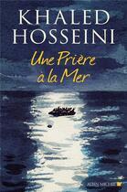 Couverture du livre « Une prière à la mer » de Khaled Hosseini et Dan Williams aux éditions Albin Michel