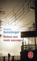 Couverture du livre « Retour aux mots sauvages » de Thierry Beinstingel aux éditions Lgf