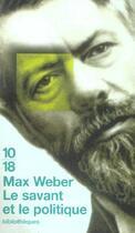 Couverture du livre « Le savant et le politique » de Max Weber aux éditions 10/18