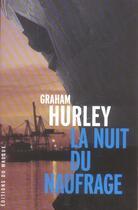Couverture du livre « La nuit du naufrage » de Hurley-G aux éditions Editions Du Masque