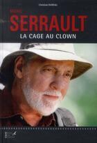 Couverture du livre « Michel Serrault ; la cage au clown » de Christian Dureau aux éditions Editions Carpentier