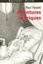 Couverture du livre « Aventures lubriques » de Fosset Paul aux éditions Blanche