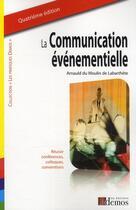 Couverture du livre « La communication événementielle (édition 2009) » de Arnauld Du Moulin De Labarthete aux éditions Demos