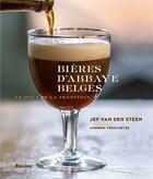 Couverture du livre « Bières d'abbaye belges » de Jef Van Den Steen et Andrew Verschetze aux éditions Editions Racine