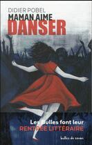 Couverture du livre « Maman aime danser » de Didier Pobel aux éditions Bulles De Savon
