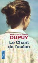 Couverture du livre « Le chant de l'océan » de Marie-Bernadette Dupuy aux éditions Pocket