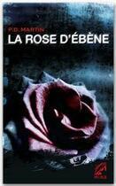 Couverture du livre « La rose d'ébène » de Philippa Deanne Martin aux éditions Harlequin