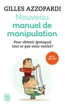 Couverture du livre « Nouveau manuel de manipulation » de Gilles Azzopardi aux éditions J'ai Lu