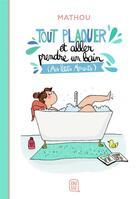 Couverture du livre « Tout plaquer et aller prendre un bain (mes petits moments) » de Mathou aux éditions J'ai Lu