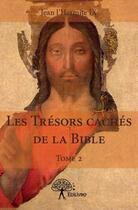 Couverture du livre « Les trésors cachés de la Bible t.2 » de Jean L'Hermite Ix aux éditions Edilivre-aparis