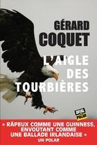 Couverture du livre « L'aigle des tourbières » de Gerard Coquet aux éditions Jigal