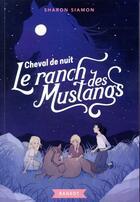 Couverture du livre « Le ranch des mustangs t.3 ; cheval de nuit » de Sharon Siamon aux éditions Rageot