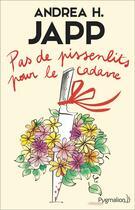 Couverture du livre « Pas de pissenlits pour le cadavre » de Andrea H. Japp aux éditions Pygmalion