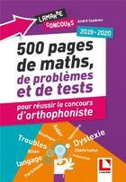 Couverture du livre « 500 pages de maths, de problèmes et de tests pour réussir le concours d'orthophoniste (édition 2019/2020) » de Andre Combres aux éditions Lamarre