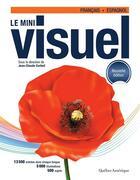 Couverture du livre « Le mini visuel français-espagnol (édition 2018) » de Jean-Claude Corbeil aux éditions Quebec Amerique