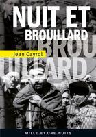 Couverture du livre « Nuit et brouillard ; de la mort à la vie » de Jean Cayrol aux éditions Mille Et Une Nuits
