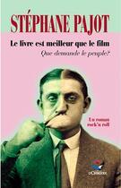 Couverture du livre « Le livre est meilleur que le film » de Stephane Pajot aux éditions D'orbestier