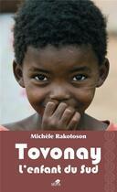 Couverture du livre « Tovonay, l'enfant du sud » de Michele Rakotoson aux éditions Sepia