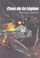 Couverture du livre « Ceux de la légion » de Jack Williamson aux éditions Le Belial